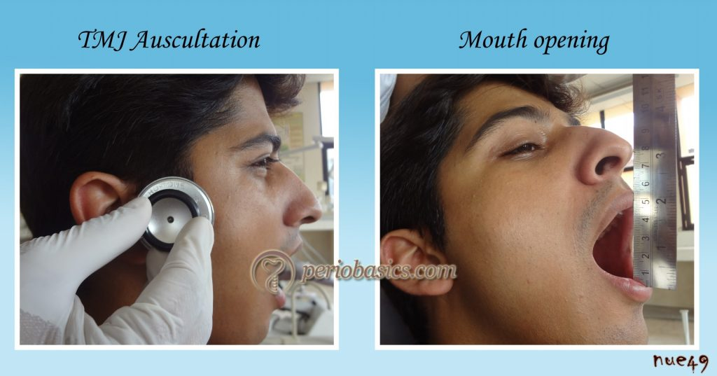 Auscultation of TMJ and mouth opening